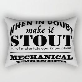 When in Doubt, Make it Stout - Mechanical Engineer Rectangular Pillow
