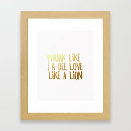 Work Like a Bee, Love Like a Lion Framed Art Print