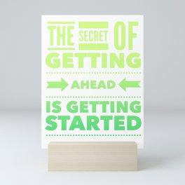 Getting ahead is starting, phrase, motivational, inspiration Mini Art Print