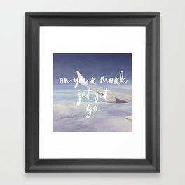 On Your Mark, Jet Set, Go. Framed Art Print