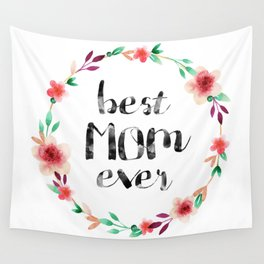 Best Mom Ever floral wreath Wall Tapestry