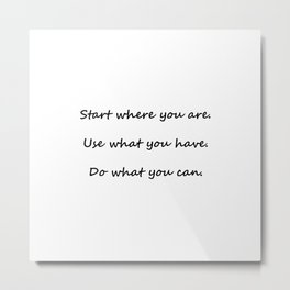 Start where you are - Arthur Ashe - white script Metal Print