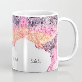 _LA LA LA Coffee Mug