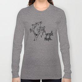 Koala yeah nah Long Sleeve T-shirt