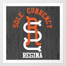 Sole Currency Regina Art Print