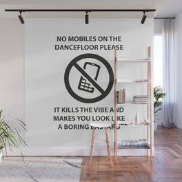 No mobile phones allowed on the dancefloor Wall Mural