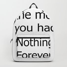 nothing last forever motivational text quote design Backpack
