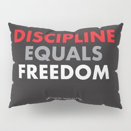 """Discipline Equals Freedom"" Jocko Willink Pillow Sham"