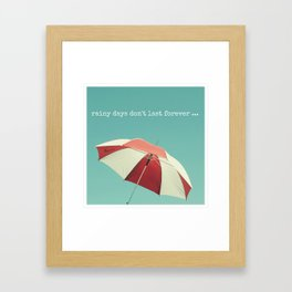 Rainy Days don't Last Forever Framed Art Print