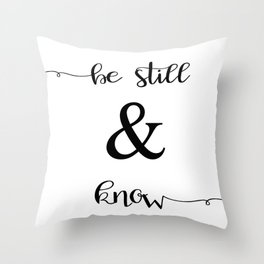Be Still and Know Psalm 46:10 Throw Pillow
