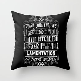 What is best in life... Throw Pillow