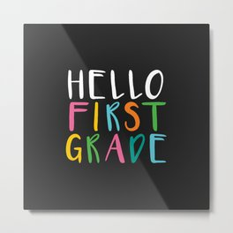 Back to School Hello First Grade Metal Print