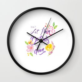 Don't Let Them Get You Down Wall Clock
