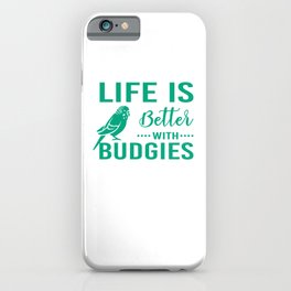 Life Is Better With Budgies gr iPhone Case
