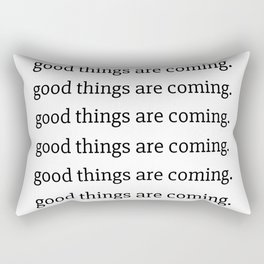 good things are coming poster Rectangular Pillow