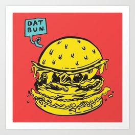 DAT BUN Art Print