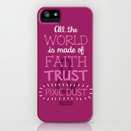 Faith, Trust, and Pixie Dust - Peter Pan iPhone Case