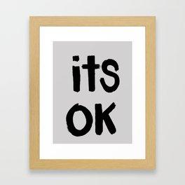 Its Ok (Gray) Framed Art Print
