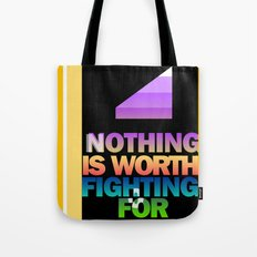 Nothing is Worth Fighting For—uplifting message/art/design Tote Bag