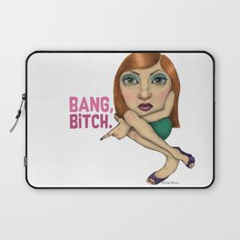Bang, bitch Laptop Sleeve