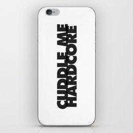 Cuddle Me Hardcore iPhone Skin