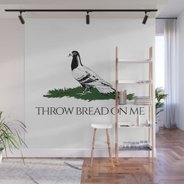 Throw bread on me Wall Mural