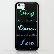 Sing, Dance, Love Slim Case iPhone 5c