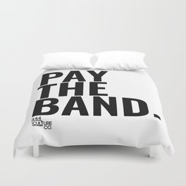 Pay The Band Duvet Cover