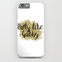 Party like Gatsby - golden jazz iPhone Case