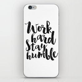 work hard stay humble, quote prints,office decor,home office desk,typography prints,wall art,quotes iPhone Skin