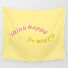 think happy be happy Wall Tapestry