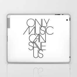 Only Music Can Save Us Laptop & iPad Skin