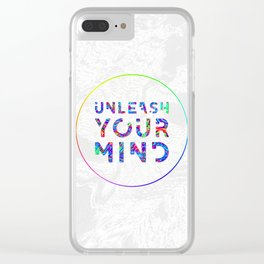 Unleash Your Mind Clear iPhone Case