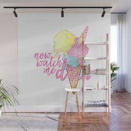 NOW WATCH ME DRIP Wall Mural