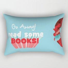 go away read some books Rectangular Pillow