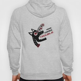 Here Comes Trouble 5 Hoody