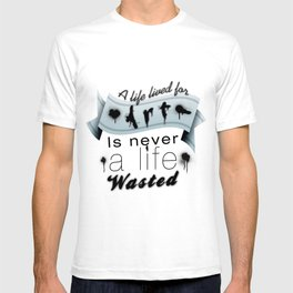 A life lived for art. T-shirt