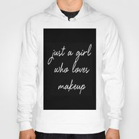 makeup Hoodies featuring Makeup by I Love Decor