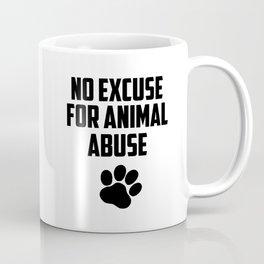 No excuse for animal abuse Coffee Mug