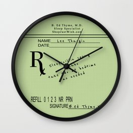 Prescription for Lee Thargic from Dr. B. Ed Thyme Wall Clock