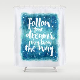 Follow Your Dreams Motivational Quote Shower Curtain