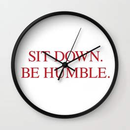SIT DOWN.BE HUMBLE. Kendrick Hip-Hop Design Wall Clock