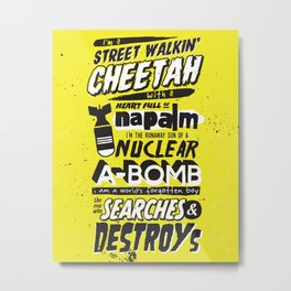 Search & Destroy Metal Print