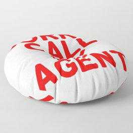 Sorry, call my agent. Floor Pillow