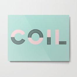 COIL Metal Print