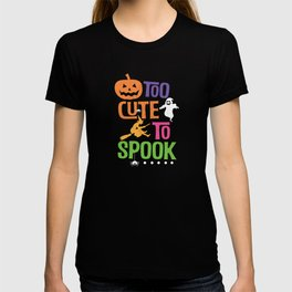 Too Cute To Spook Happy Halloween Trick Or Treat T-shirt