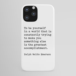 To Be Yourself, Ralph Waldo Emerson Quote iPhone Case