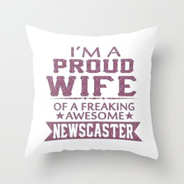 I'M A PROUD NEWSCASTER'S WIFE Throw Pillow
