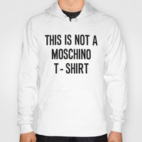 moschino Hoodies featuring MOSCHINO T SHIRT by Claudio Velázquez