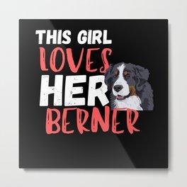 This Girl Loves Her Bernise Metal Print